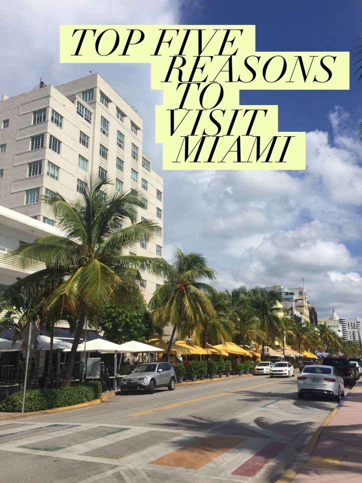 Top Five Reasons to Visit Miami