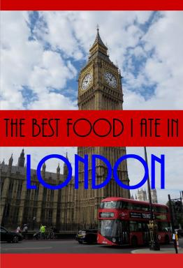 The Best Food I Ate In London