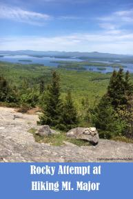 Rocky Attempt at Hiking Mount Major in Alton, New Hampshire